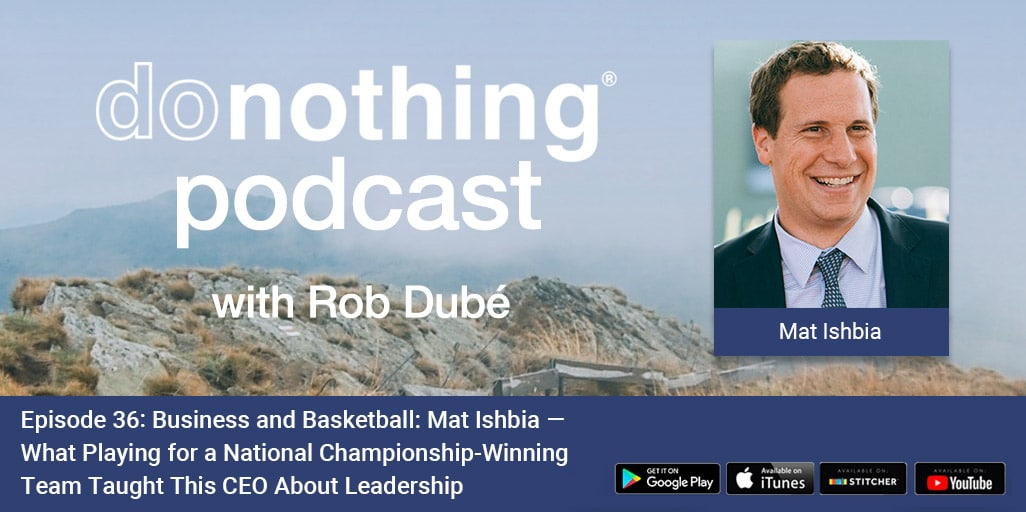 Lessons From An Ncaa Basketball National Champion Turned People First Ceo Donothing